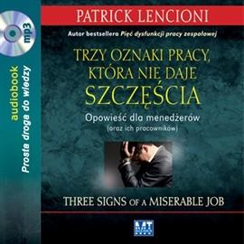okładka Trzy oznaki pracy, która nie daje szczęścia, Audiobook | Patrick Lencioni