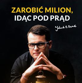 okładka Zarobić milion, idąc pod prądaudiobook   MP3   B. Bączek Jakub