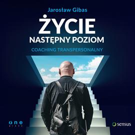 okładka Życie. Następny poziom. Coaching transpersonalnyaudiobook | MP3 | Gibas Jarosław
