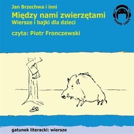 okładka Między nami zwierzętami. Wiersze i bajki dla dzieci, Audiobook | zespół autorów