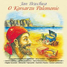 okładka O korsarzu Palemonie, Audiobook   Jan Brzechwa