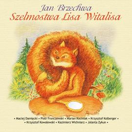 okładka Szelmostwa Lisa Witalisa, Audiobook | Jan Brzechwa