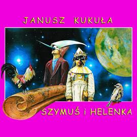 okładka Szymuś i Helenka, Audiobook | Kukuła Janusz