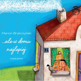 okładka …ale w domu najlepiej, Audiobook | Marcin Brykczyński