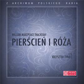 okładka Pierścień i róża, Audiobook | William Makepeace Thackeray