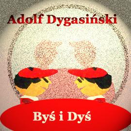okładka Byś i Dyś, Audiobook | Adolf Dygasiński