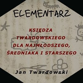 okładka Elementarz księdza Twardowskiego: dla najmłodszego, średniaka i starszego, Audiobook | Jan Twardowski