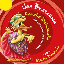 okładka Kaczka Dziwaczka, Samochwała i inne wiersze…, Audiobook | Jan Brzechwa