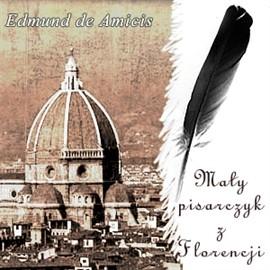 okładka Mały pisarczyk z Florencjiaudiobook | MP3 | Edmund de Amicis