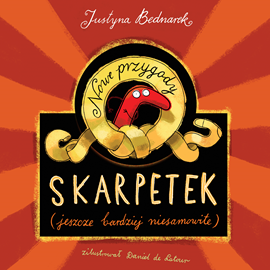 okładka Nowe przygody skarpetek (jeszcze bardziej niesamowite), Audiobook | Justyna Bednarek