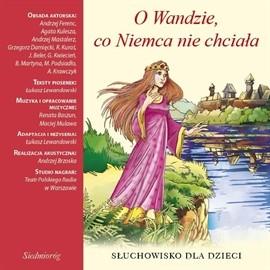 okładka O Wandzie, co Niemca nie chciałaaudiobook | MP3 | Michalowska Aleksandra