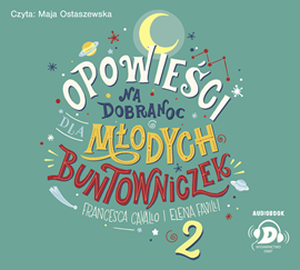okładka Opowieści na dobranoc dla młodych buntowniczek 2, Audiobook | Elena Favilli
