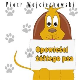 okładka Opowieści żółtego psa, Audiobook | Piotr Wojciechowski