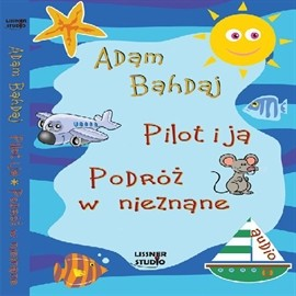 okładka Pilot i ja, Audiobook   Bahdaj Adam