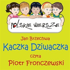 okładka Polskie wiersze - Kaczka Dziwaczkaaudiobook | MP3 | Jan Brzechwa