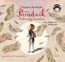 okładka Poradnik hodowcy aniołów, Audiobook | Grzegorz Kasdepke