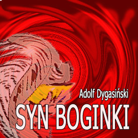 okładka Syn Boginki, Audiobook | Adolf Dygasiński