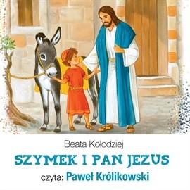 okładka Szymek i Pan Jezus, Audiobook | Kołodziej Beata