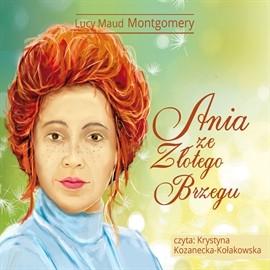 okładka Ania ze Złotego Brzeguaudiobook | MP3 | Lucy Maud Montgomery