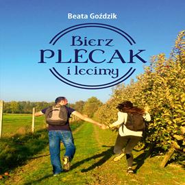 okładka Bierz plecak i lecimy, Audiobook | Beata  Goździk