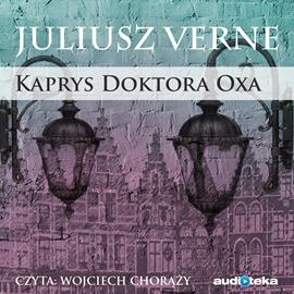 okładka Kaprys doktora Oxa, Audiobook | Juliusz Verne
