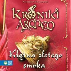 okładka Klątwa złotego smoka cz. 4 - Kroniki Archeoaudiobook   MP3   Agnieszka Stelmaszyk