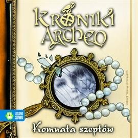 okładka Komnata Szeptów cz. 9 - Kroniki Archeoaudiobook | MP3 | Agnieszka Stelmaszyk