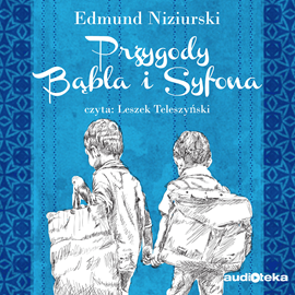 okładka Przygody Bąbla i Syfonaaudiobook | MP3 | Niziurski Edmund
