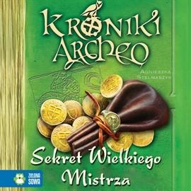 okładka Sekret Wielkiego Mistrza cz. 3 - Kroniki Archeoaudiobook | MP3 | Agnieszka Stelmaszyk