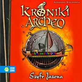 okładka Szyfr Jazona cz. 8 - Kroniki Archeoaudiobook   MP3   Agnieszka Stelmaszyk