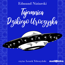 okładka Tajemnica dzikiego uroczyska, Audiobook | Niziurski Edmund