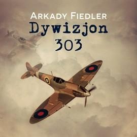 okładka Dywizjon 303audiobook | MP3 | Arkady Fiedler