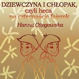okładka Dziewczyna i chłopak, czyli heca na czternaście fajerekaudiobook   MP3   Ożogowska Hanna