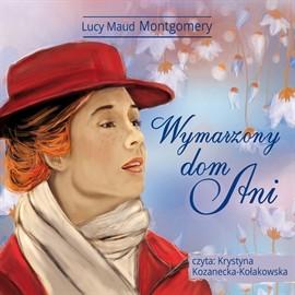 okładka Wymarzony dom Aniaudiobook | MP3 | Lucy Maud Montgomery