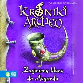 okładka Zaginiony klucz do Asgardu cz. 6 - Kroniki Archeoaudiobook | MP3 | Agnieszka Stelmaszyk