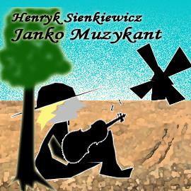 okładka Janko Muzykant, Audiobook   Henryk Sienkiewicz