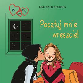 okładka K jak Klara 3 - Pocałuj mnie wreszcie!audiobook   MP3   Kyed Knudsen Line
