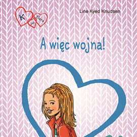 okładka K jak Klara 6 - A więc wojna!audiobook | MP3 | Kyed Knudsen Line