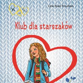 okładka K jak Klara 8 - Klub dla starszakówaudiobook | MP3 | Kyed Knudsen Line