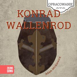 okładka Konrad Wallenrod - opracowanie lekturyaudiobook | MP3 | Adam Mickiewicz