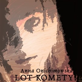 okładka Lot kometyaudiobook | MP3 | Anna Onichimowska