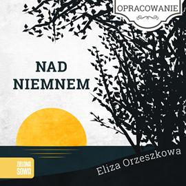okładka Nad Niemnem-opracowanie lektury, Audiobook | Eliza Orzeszkowa