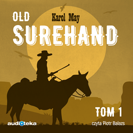 okładka Old Surehand tom 1audiobook   MP3   Karol May