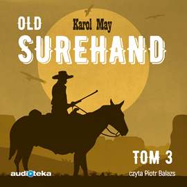 okładka Old Surehand tom 3audiobook | MP3 | Karol May