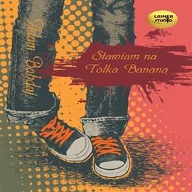 okładka Stawiam na Tolka Banana, Audiobook   Bahdaj Adam