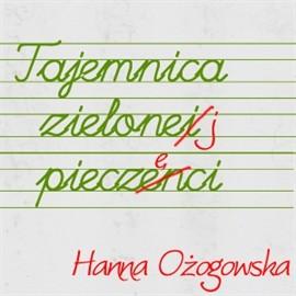 okładka Tajemnica zielonej pieczęci, Audiobook | Ożogowska Hanna