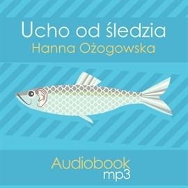 okładka Ucho od śledzia, Audiobook | Ożogowska Hanna