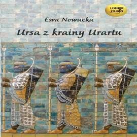 okładka Ursa z krainy Urartu, Audiobook   Ewa Nowacka