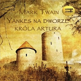 okładka Yankes na dworze króla Artura, Audiobook | Mark Twain
