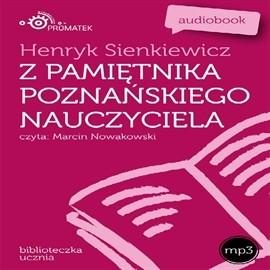 okładka Z pamiętnika poznańskiego nauczyciela, Audiobook | Henryk Sienkiewicz